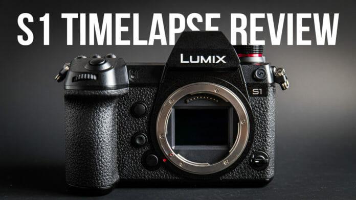 Panasonic Lumix S1 timelapse review